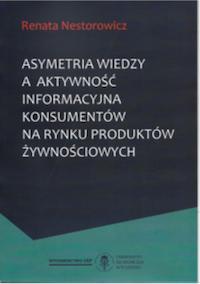 Asymetria wiedzy a aktywność informacyjna konsumentów na rynku produktów żywnościowych