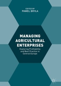 Managing Agricultural Enterprises. Exploring Profitability and Best Practice in Central Europe