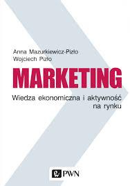 Marketing. Wiedza ekonomiczna i aktywność na rynku