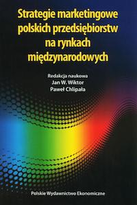 Strategie marketingowe polskich przedsiębiorstw na rynkach międzynarodowych