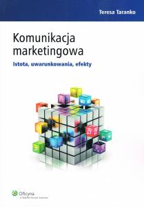 Komunikacja marketingowa. Istota uwarunkowania efekty