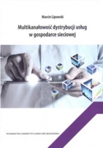 Multikanałowość dystrybucji usług w gospodarce sieciowej