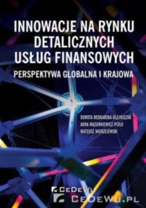 Innowacje na rynku detalicznych usług finansowych. Perspektywa globalna i krajowa