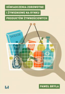Oświadczenia zdrowotne i żywieniowe na rynku produktów żywnościowych