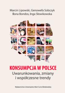 Konsumpcja w Polsce. Uwarunkowania, zmiany i współczesne trendy