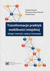 Transformacje praktyk mobilności miejskiej. Usługi i wartości, rutyny i innowacje